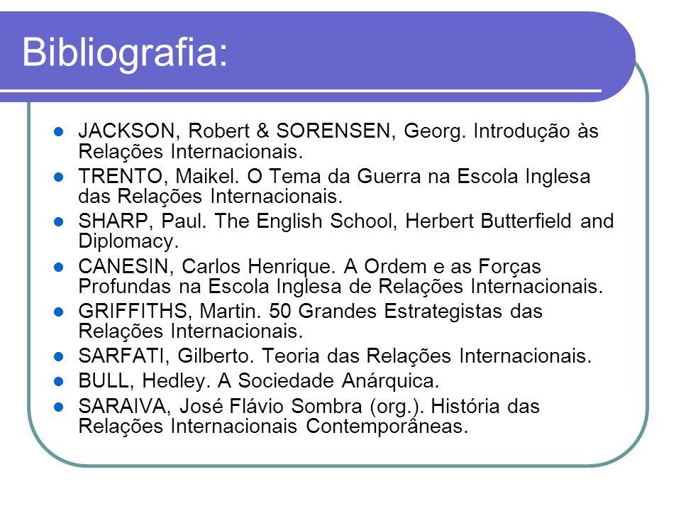 Bibliografia: JACKSON, Robert & SORENSEN, Georg. Introdução às Relações Internacionais.