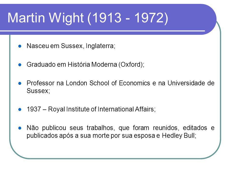 Martin Wight (1913 - 1972) Nasceu em Sussex, Inglaterra;