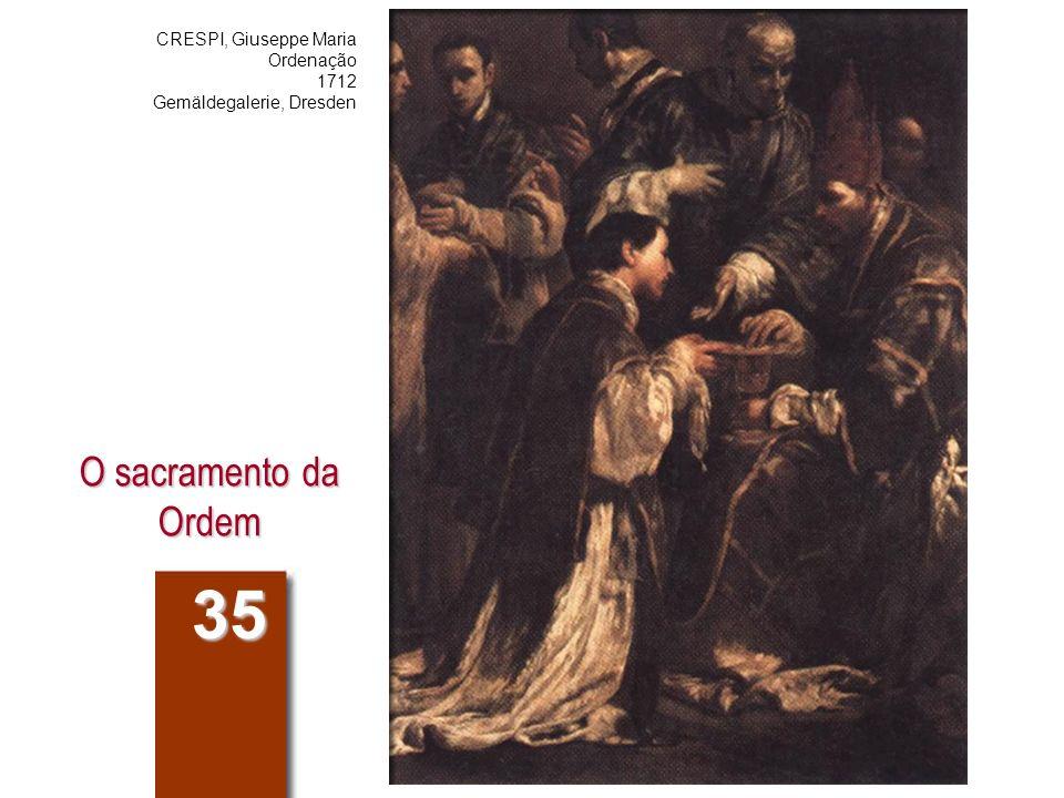 35 O sacramento da Ordem CRESPI, Giuseppe Maria Ordenação 1712