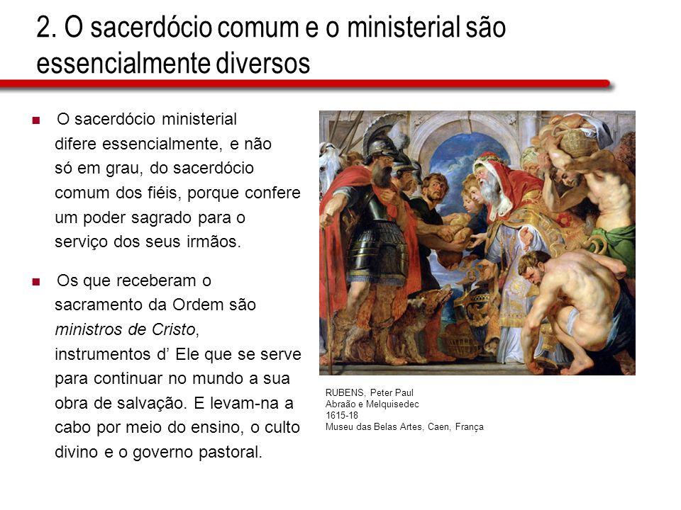 2. O sacerdócio comum e o ministerial são essencialmente diversos