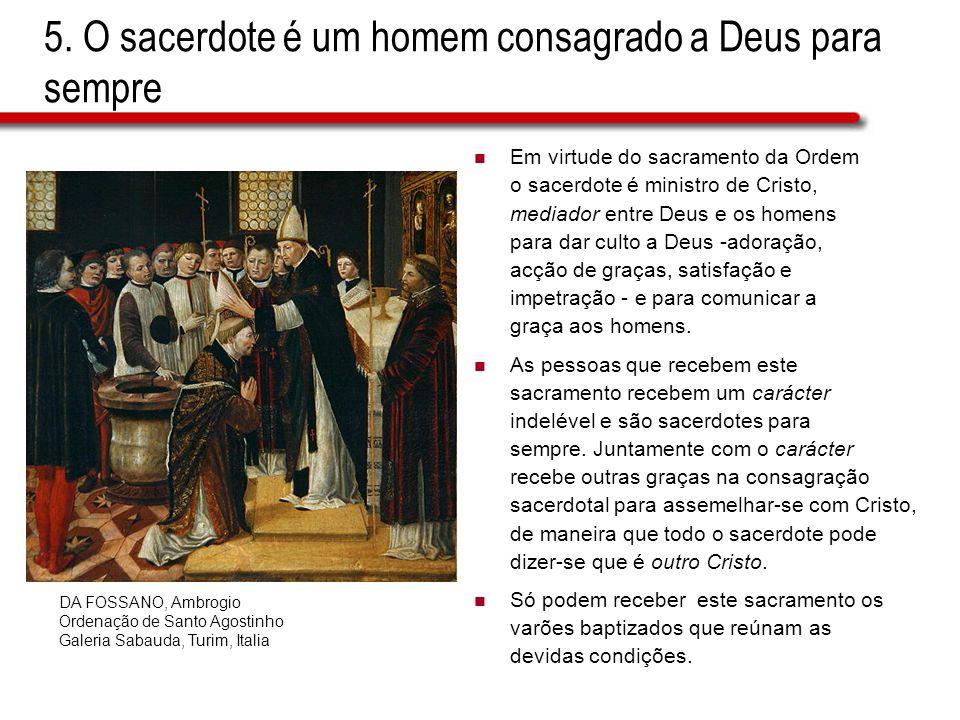 5. O sacerdote é um homem consagrado a Deus para sempre