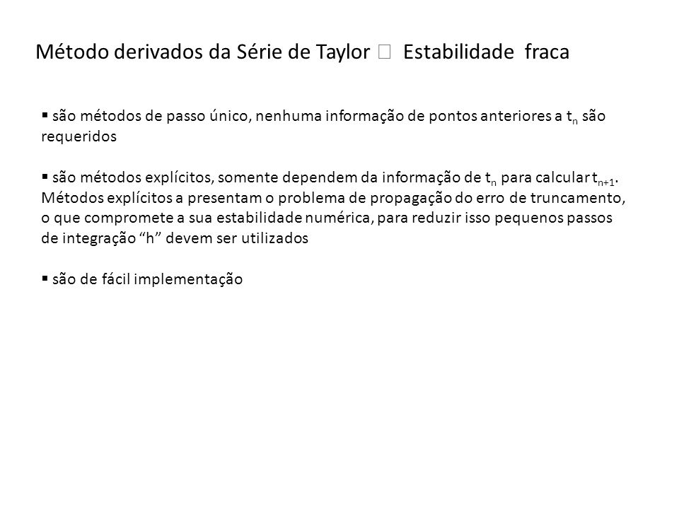 Método derivados da Série de Taylor  Estabilidade fraca