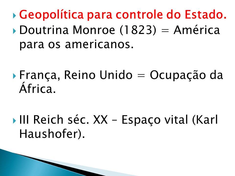 Geopolítica para controle do Estado.