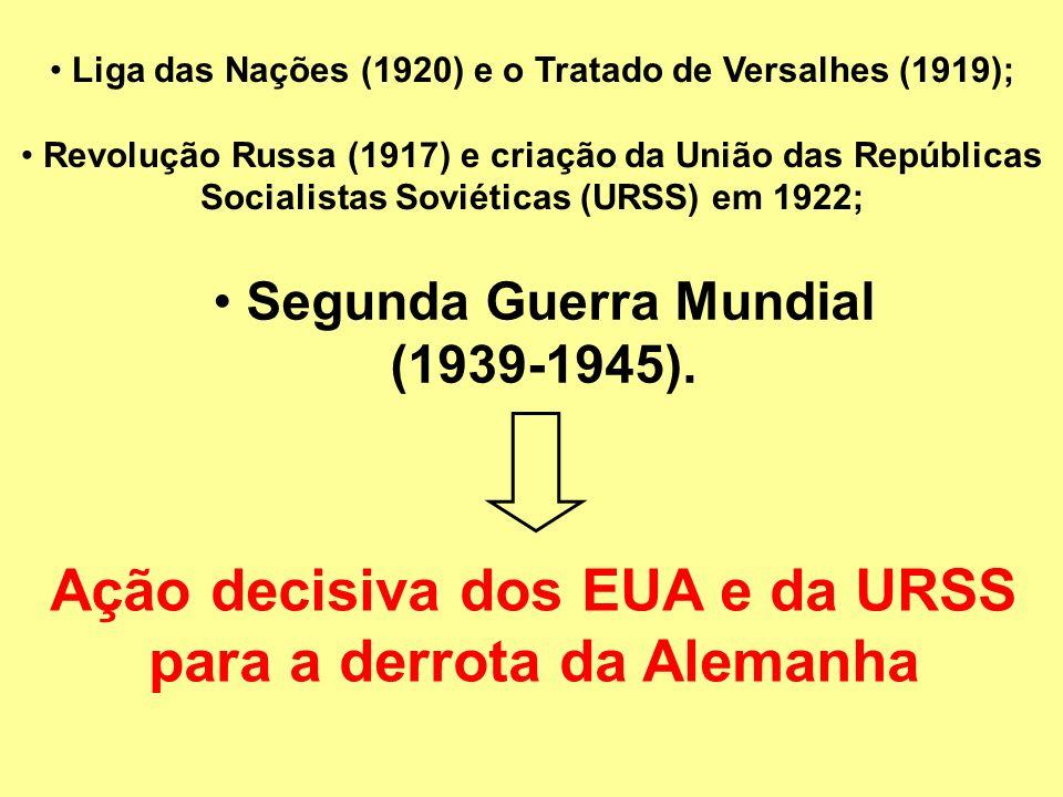 Ação decisiva dos EUA e da URSS para a derrota da Alemanha