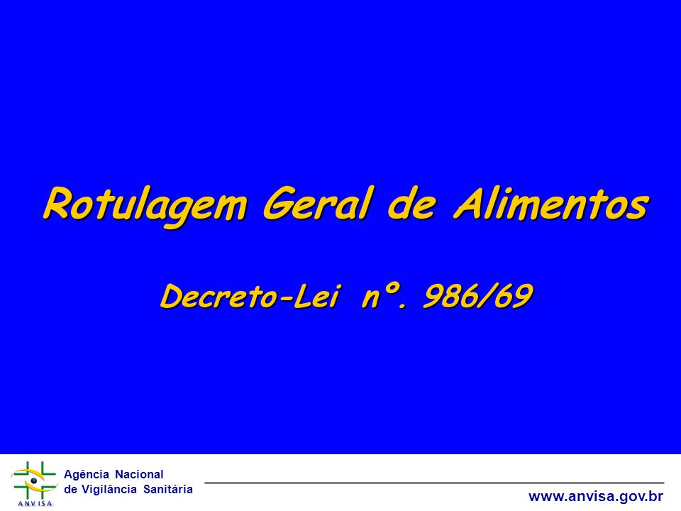 Rotulagem Geral de Alimentos Decreto-Lei nº. 986/69
