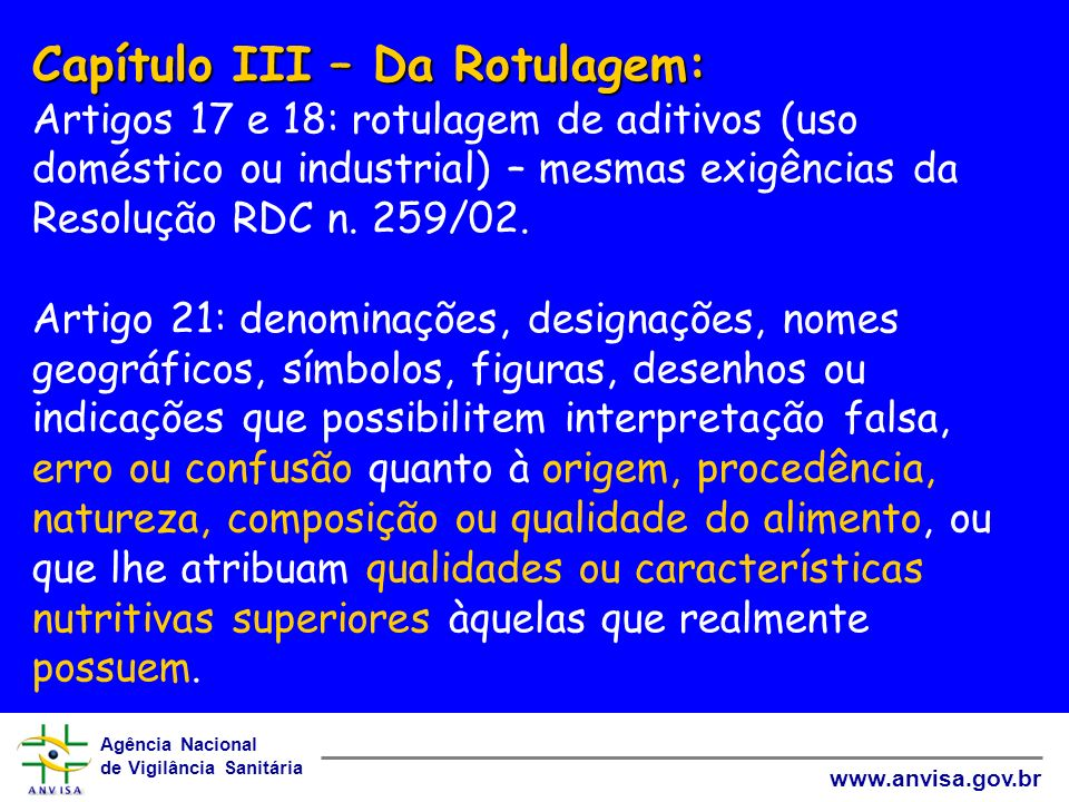 Capítulo III – Da Rotulagem: Artigos 17 e 18: rotulagem de aditivos (uso doméstico ou industrial) – mesmas exigências da Resolução RDC n.