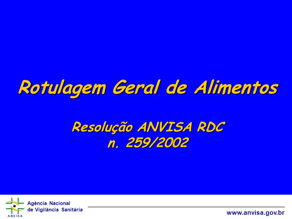 Rotulagem Geral de Alimentos Resolução ANVISA RDC n. 259/2002