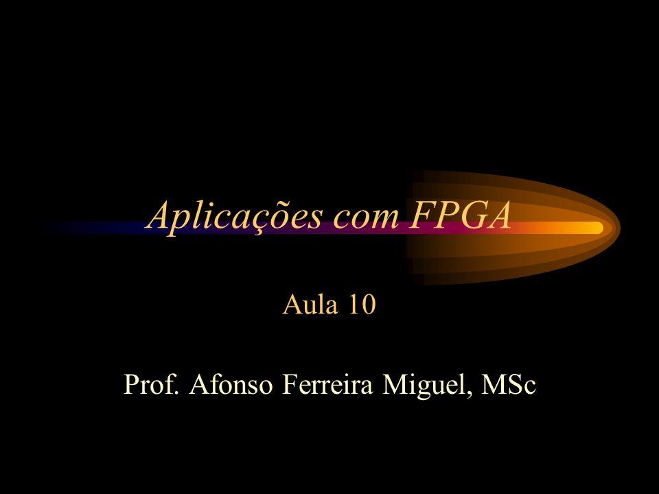 Aplicações com FPGA Aula 10