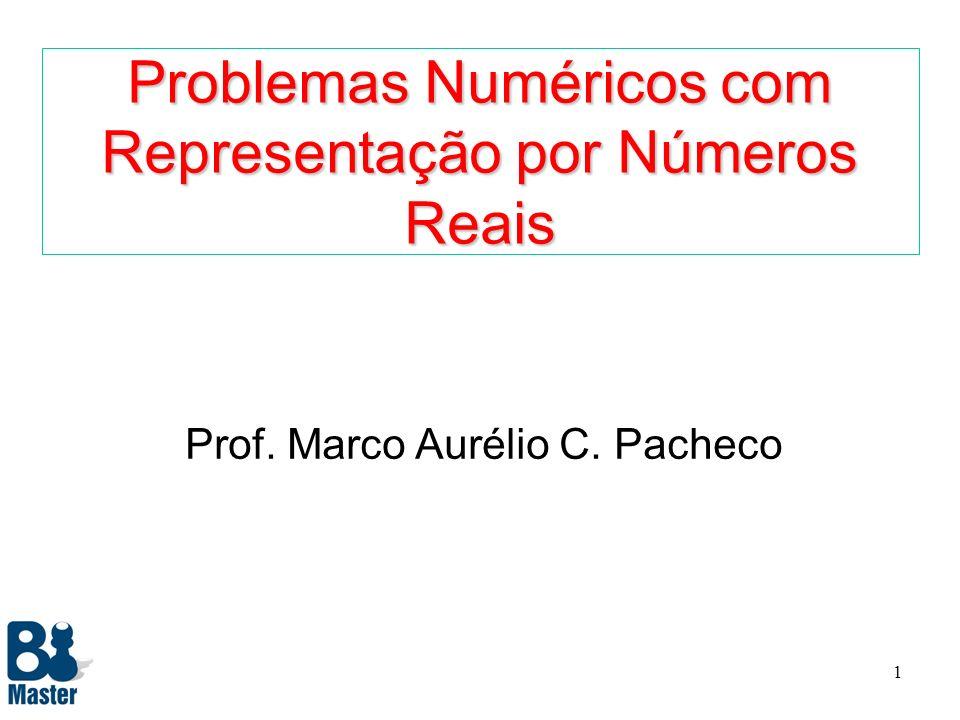 Problemas Numéricos com Representação por Números Reais