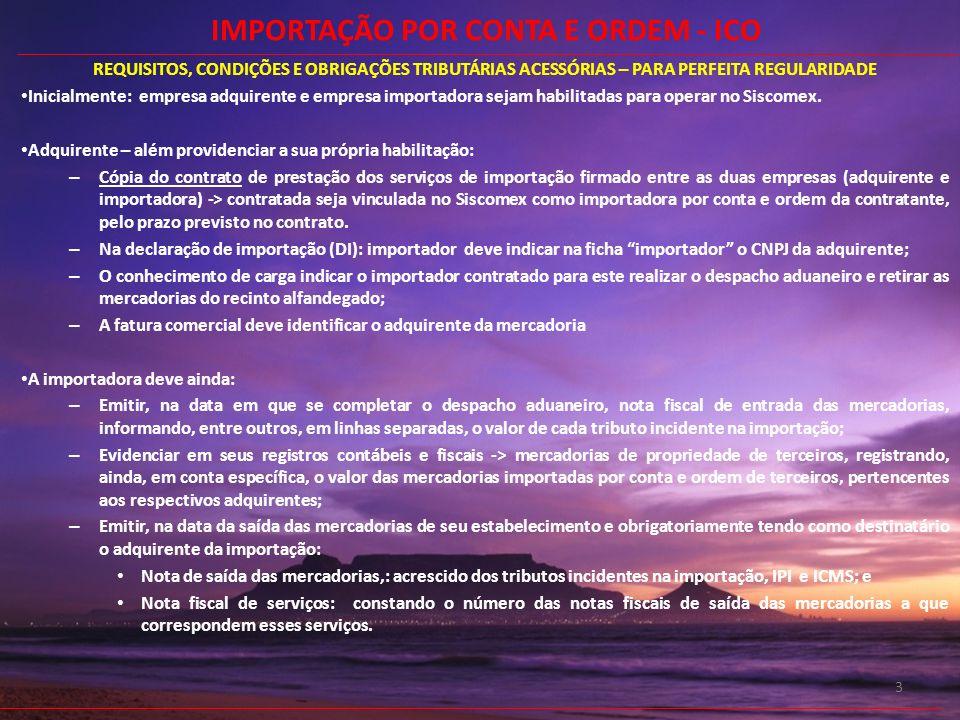 IMPORTAÇÃO POR CONTA E ORDEM - ICO