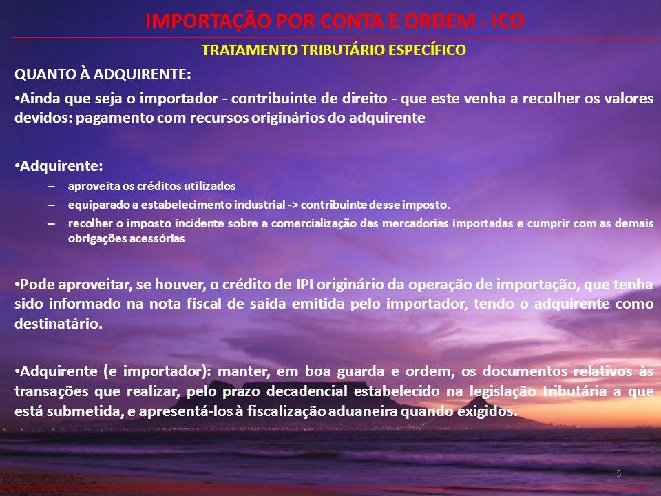 IMPORTAÇÃO POR CONTA E ORDEM - ICO TRATAMENTO TRIBUTÁRIO ESPECÍFICO