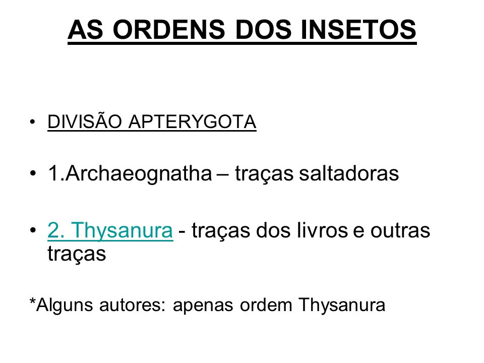 AS ORDENS DOS INSETOS 1.Archaeognatha – traças saltadoras