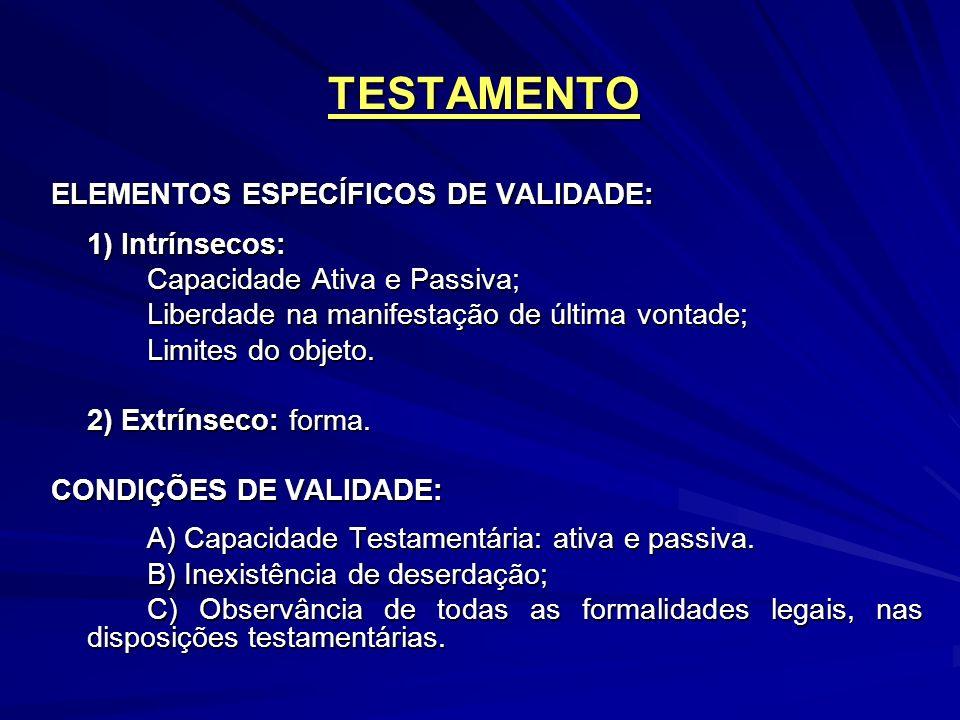 TESTAMENTO ELEMENTOS ESPECÍFICOS DE VALIDADE: 1) Intrínsecos: