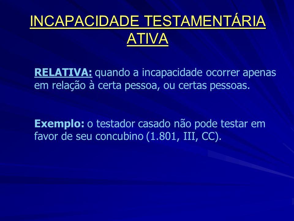 INCAPACIDADE TESTAMENTÁRIA ATIVA