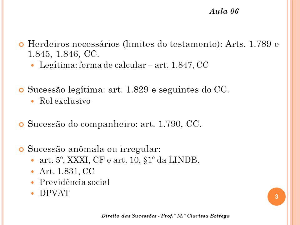 Sucessão legítima: art. 1.829 e seguintes do CC.