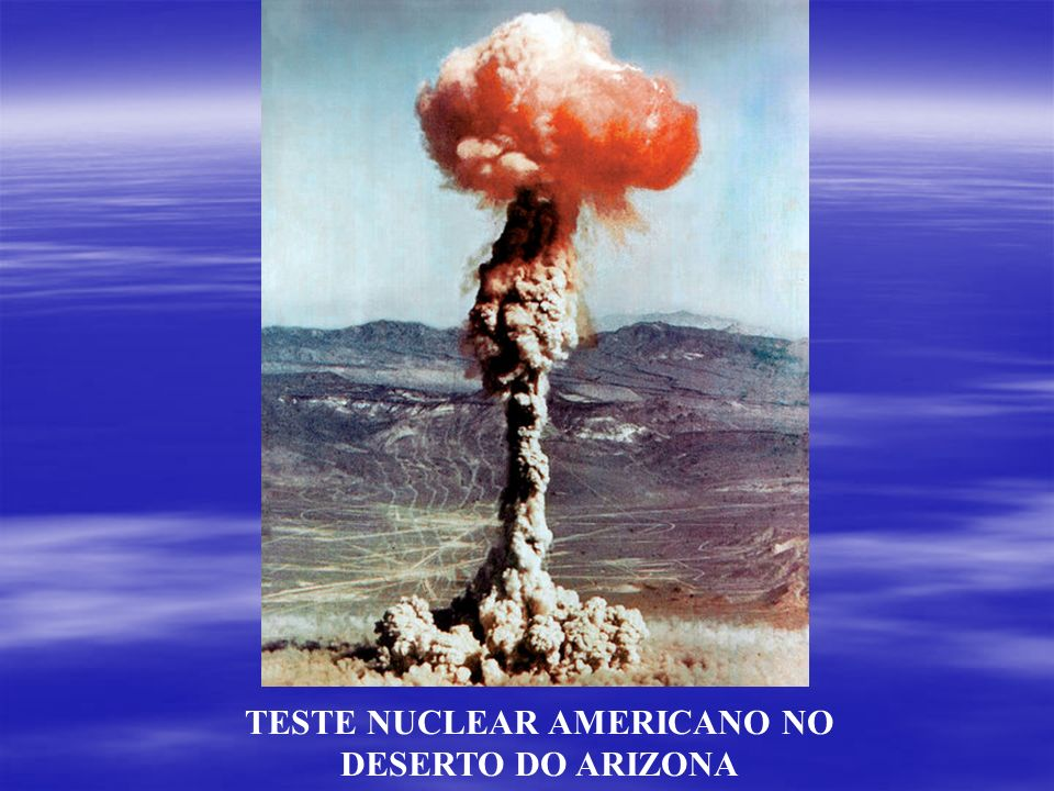 TESTE NUCLEAR AMERICANO NO DESERTO DO ARIZONA