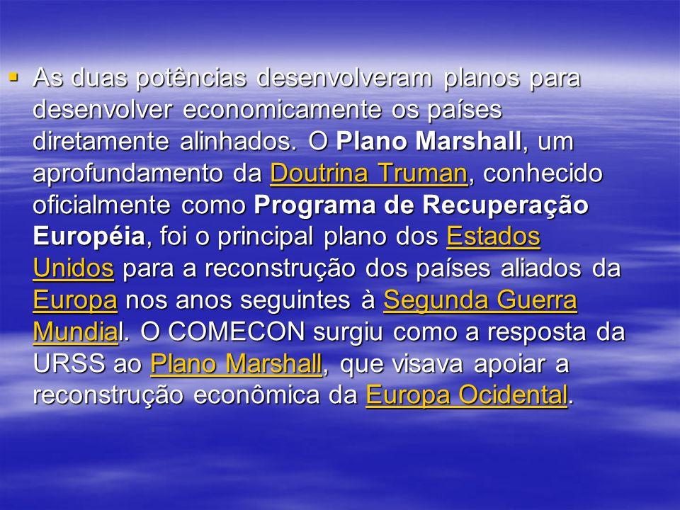 As duas potências desenvolveram planos para desenvolver economicamente os países diretamente alinhados.
