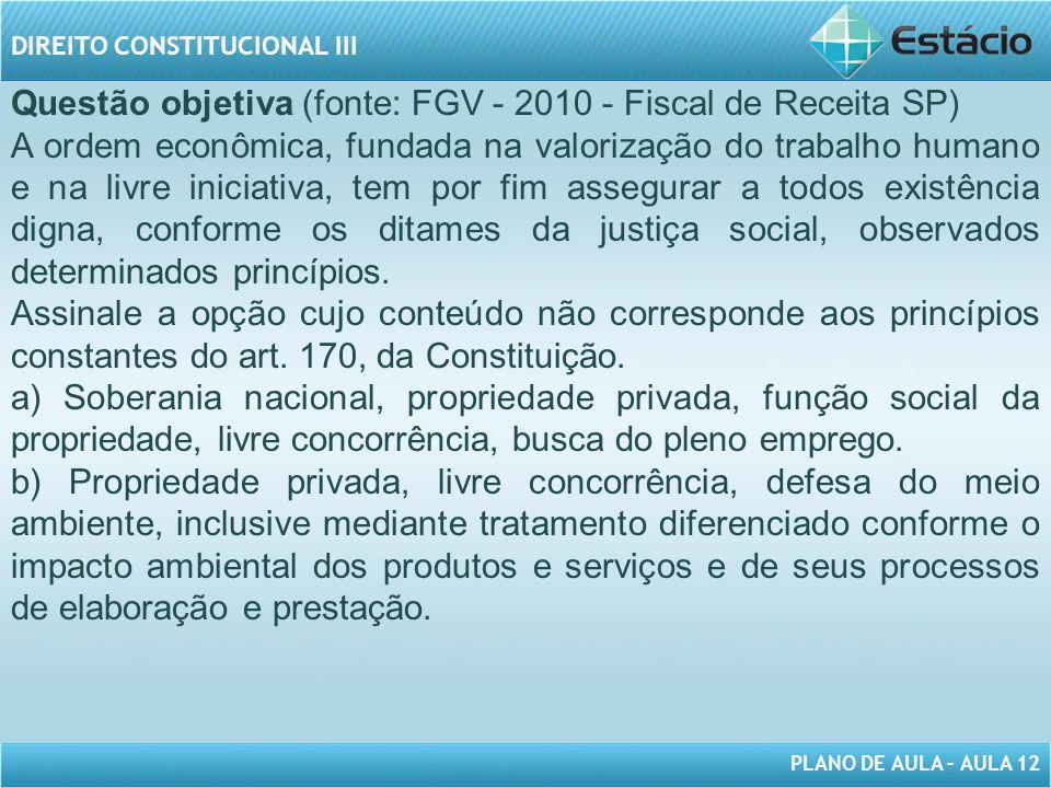 Questão objetiva (fonte: FGV - 2010 - Fiscal de Receita SP)