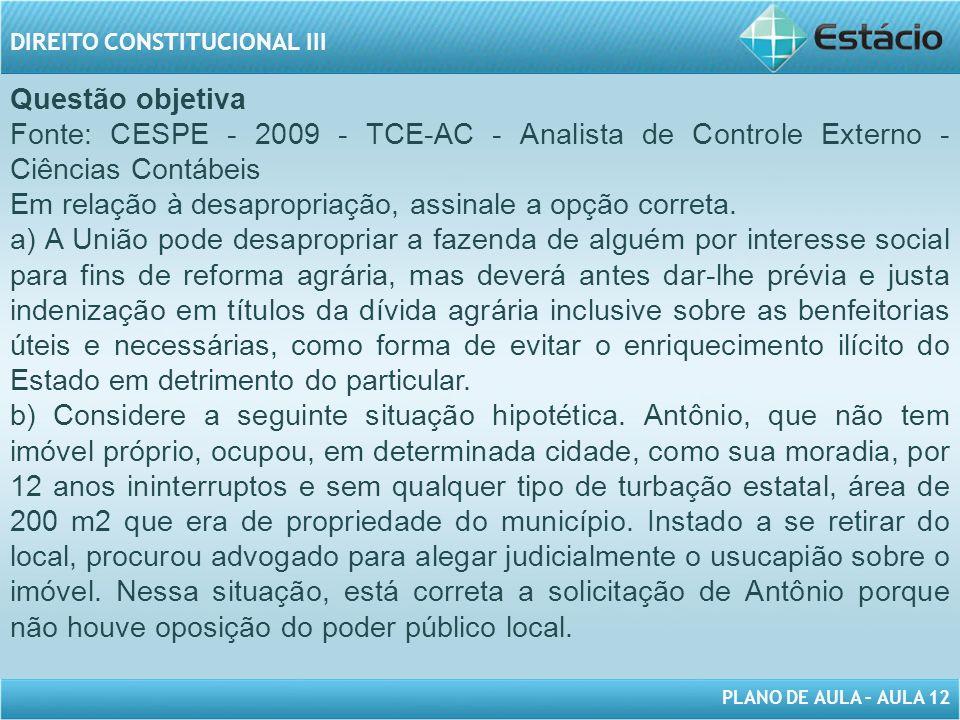 Questão objetiva Fonte: CESPE - 2009 - TCE-AC - Analista de Controle Externo - Ciências Contábeis.