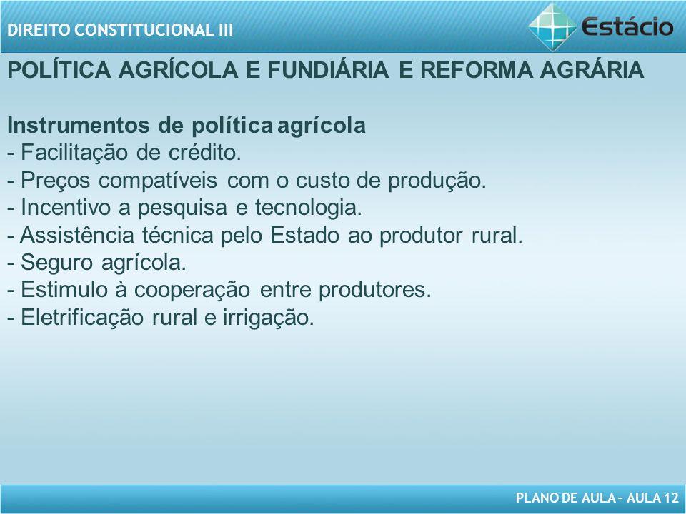 POLÍTICA AGRÍCOLA E FUNDIÁRIA E REFORMA AGRÁRIA