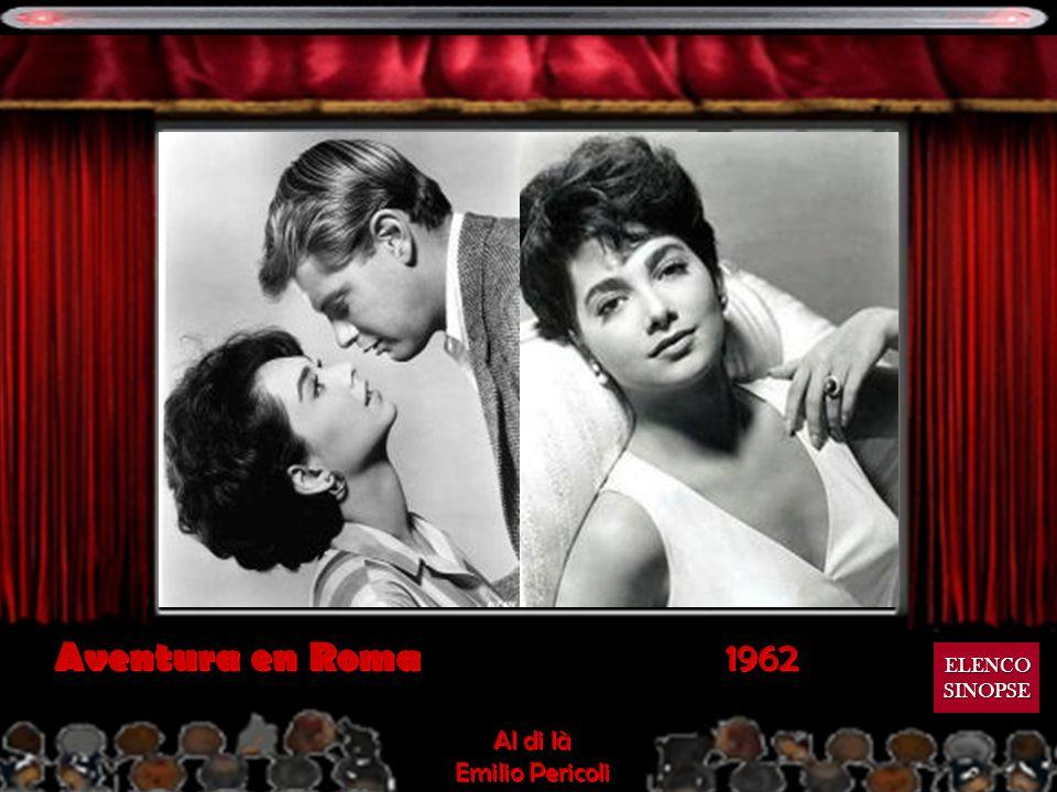 Aventura en Roma 1962 ELENCO SINOPSE Al di là Emilio Pericoli
