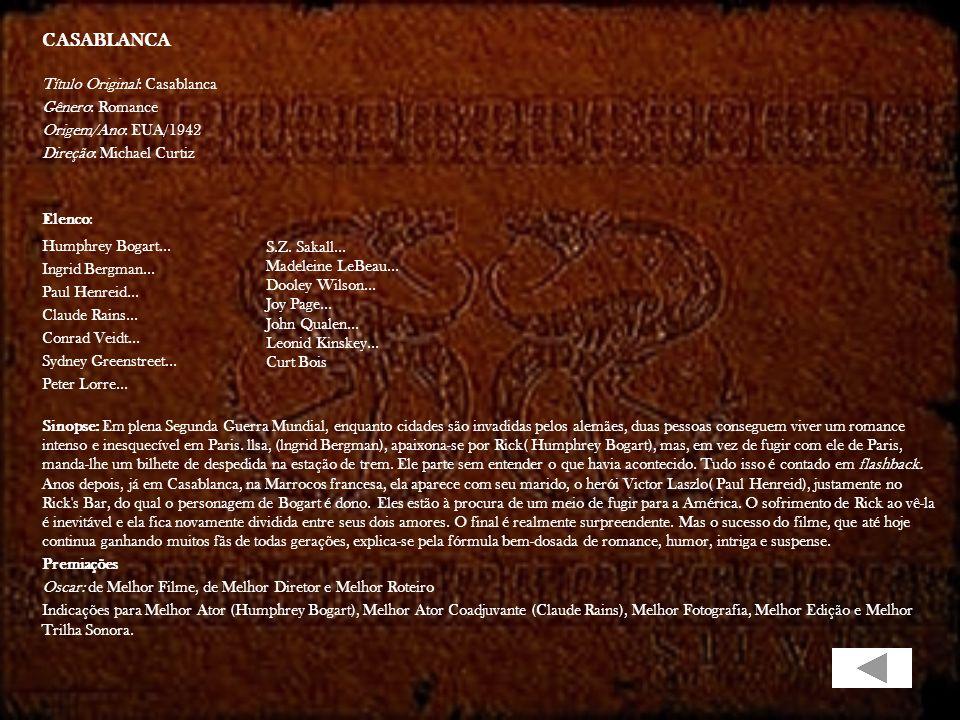 CASABLANCA Título Original: Casablanca Gênero: Romance