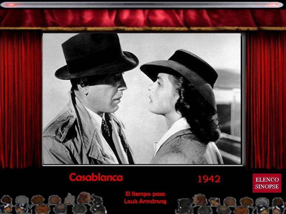 Casablanca 1942 ELENCO SINOPSE El tiempo pasa Louis Armstrong