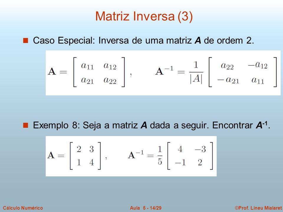 Matriz Inversa (3) Caso Especial: Inversa de uma matriz A de ordem 2.