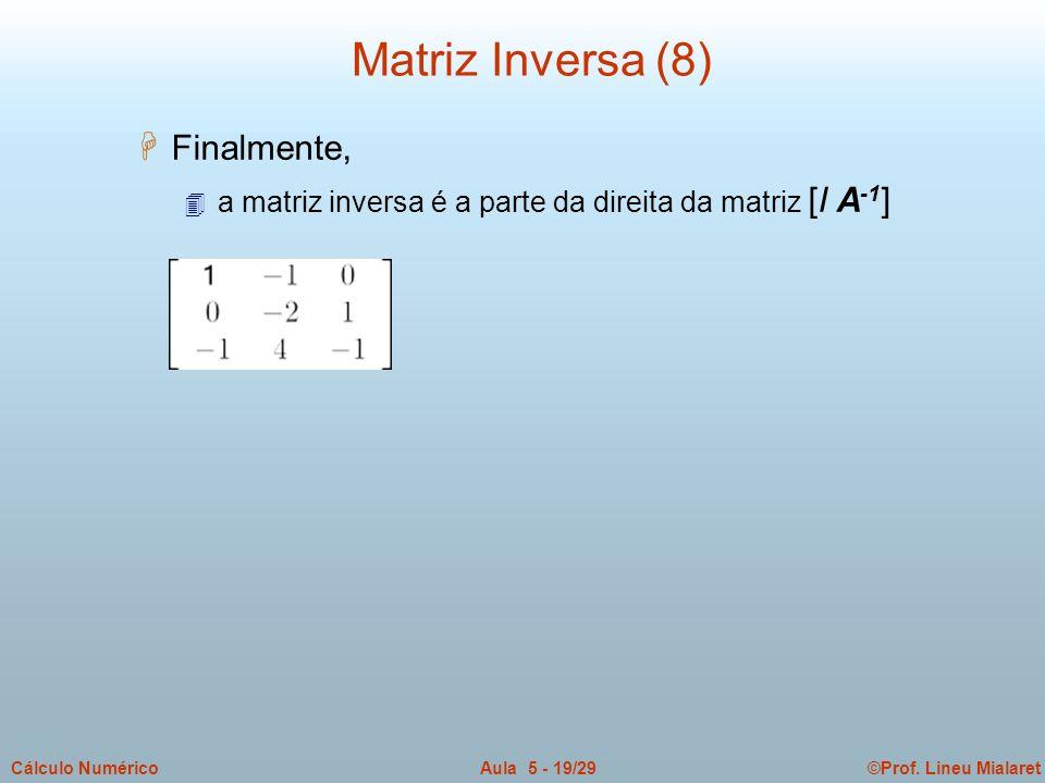 Matriz Inversa (8) Finalmente,