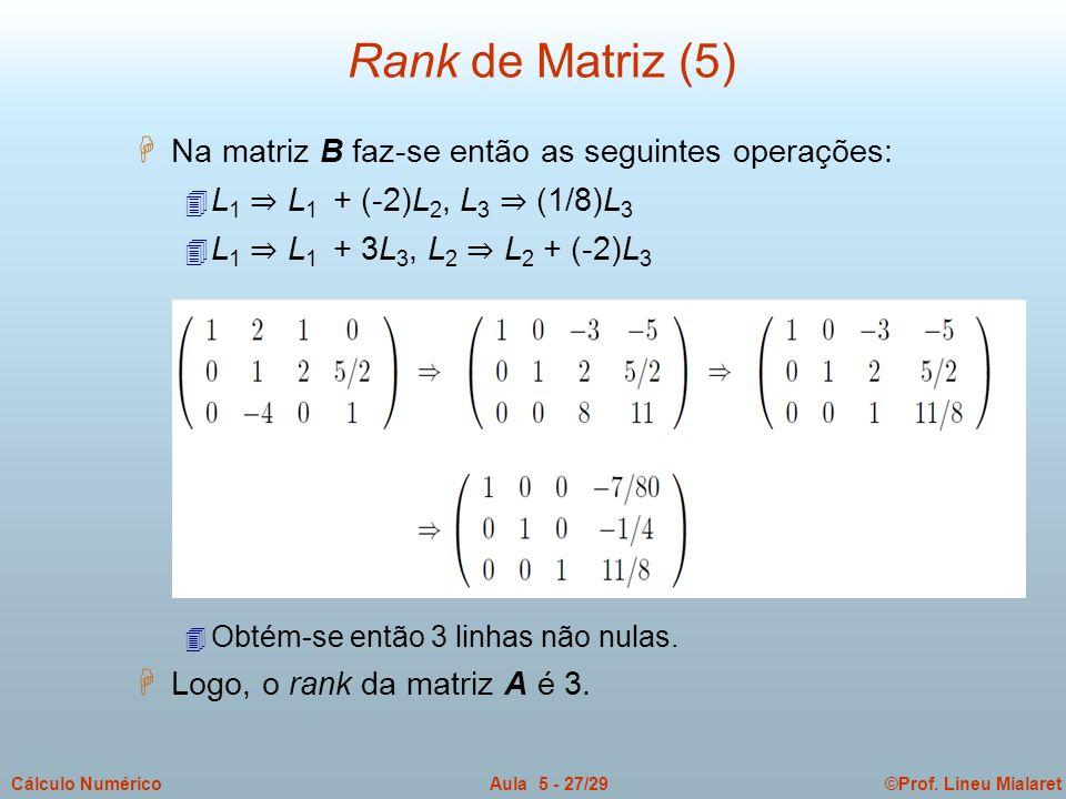 Rank de Matriz (5) Na matriz B faz-se então as seguintes operações: