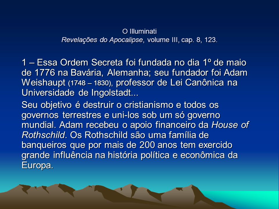 O Illuminati Revelações do Apocalipse, volume III, cap. 8, 123.