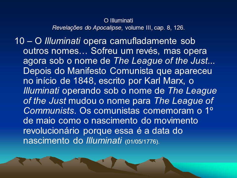 O Illuminati Revelações do Apocalipse, volume III, cap. 8, 126.