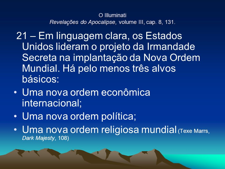 O Illuminati Revelações do Apocalipse, volume III, cap. 8, 131.