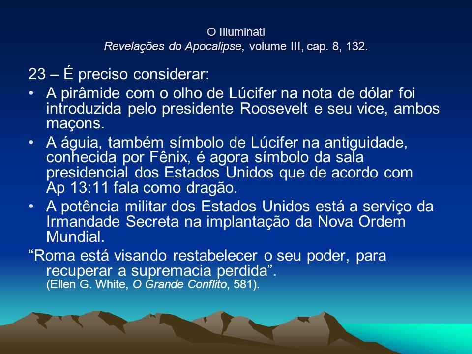 O Illuminati Revelações do Apocalipse, volume III, cap. 8, 132.