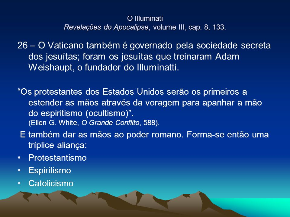 O Illuminati Revelações do Apocalipse, volume III, cap. 8, 133.