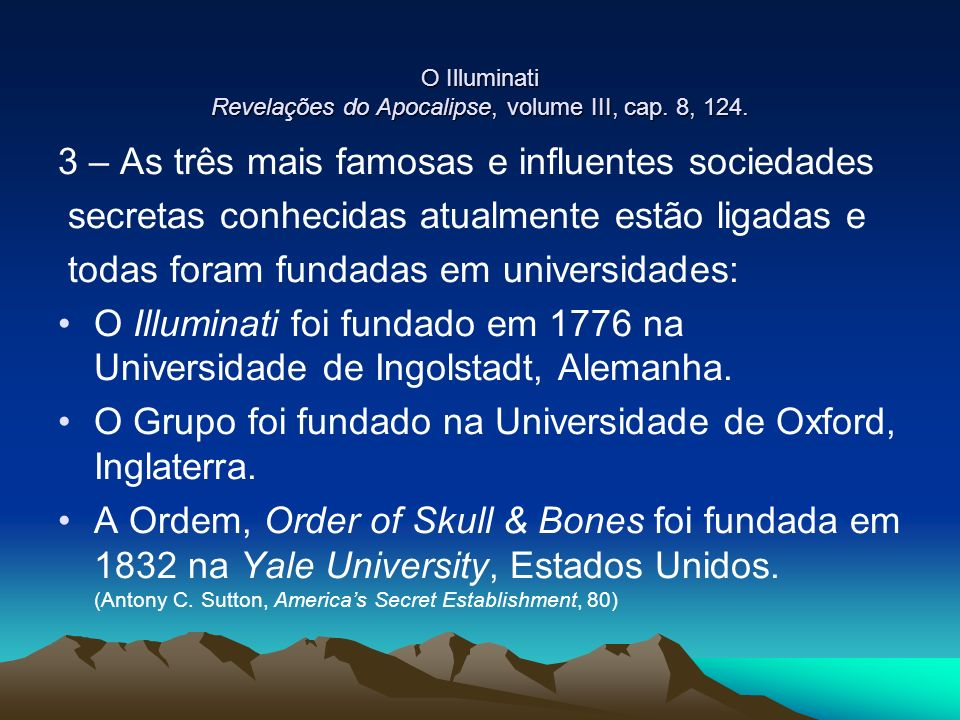 O Illuminati Revelações do Apocalipse, volume III, cap. 8, 124.