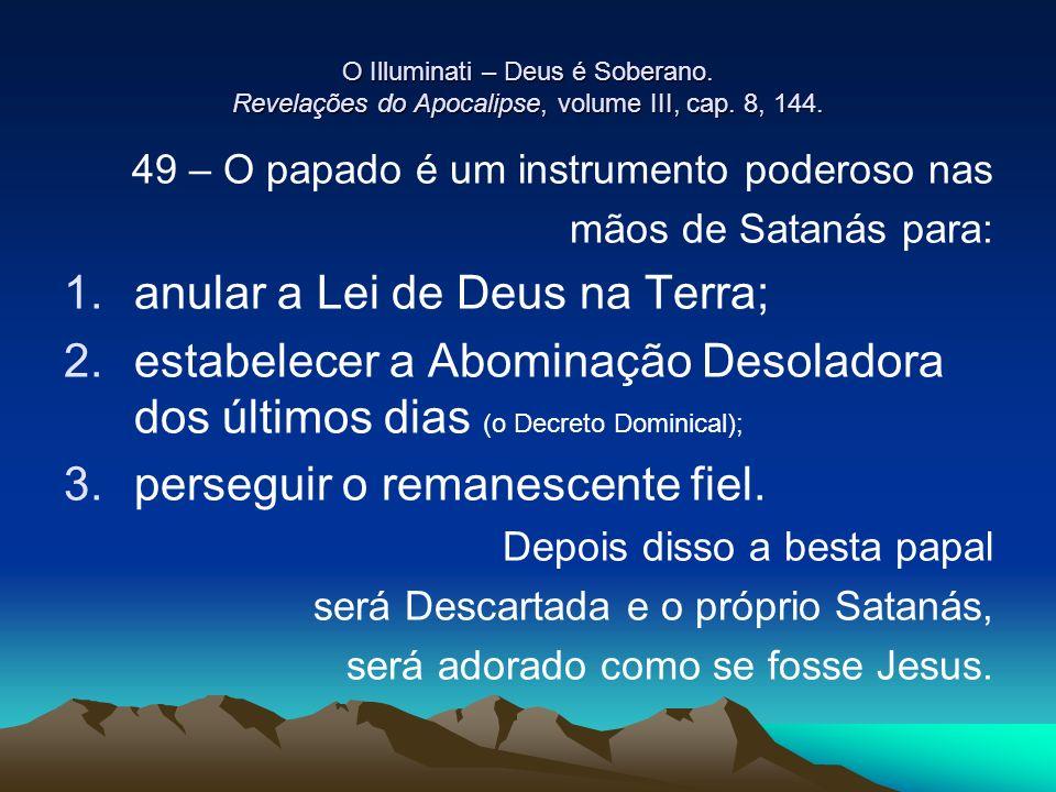 anular a Lei de Deus na Terra;