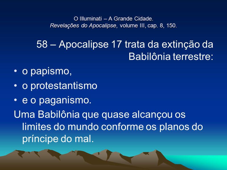 58 – Apocalipse 17 trata da extinção da Babilônia terrestre: