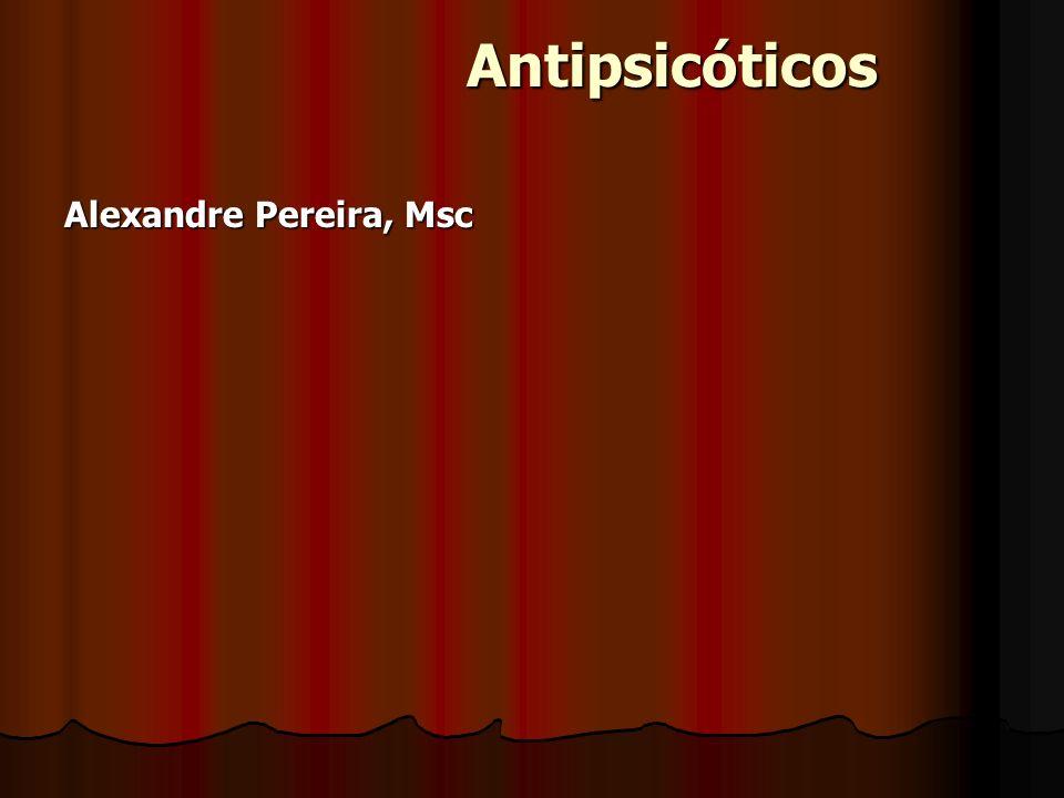 Antipsicóticos Alexandre Pereira, Msc