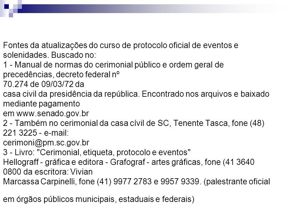 Fontes da atualizações do curso de protocolo oficial de eventos e solenidades.