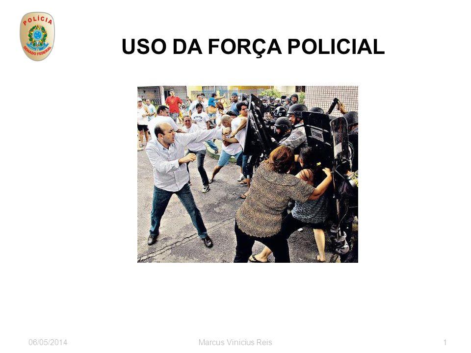 USO DA FORÇA POLICIAL 30/03/2017 Marcus Vinicius Reis 1 1