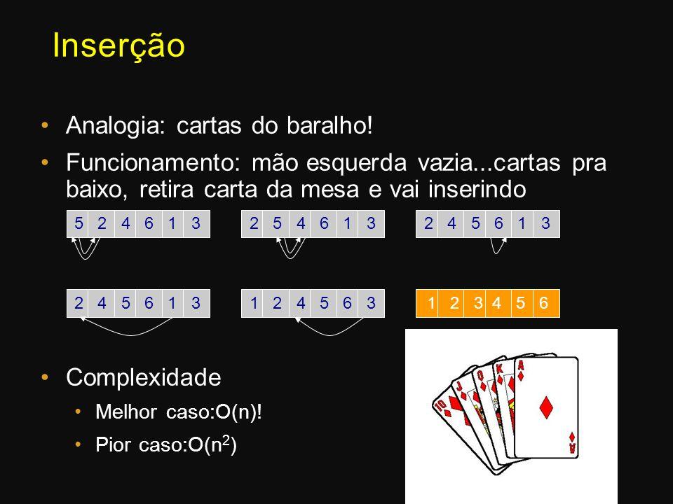 Inserção Analogia: cartas do baralho!