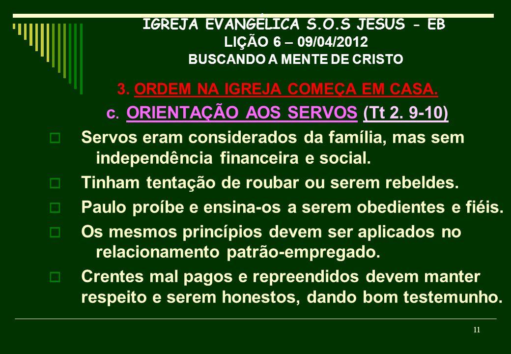 c. ORIENTAÇÃO AOS SERVOS (Tt 2. 9-10)