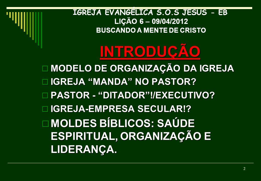 INTRODUÇÃO MOLDES BÍBLICOS: SAÚDE ESPIRITUAL, ORGANIZAÇÃO E LIDERANÇA.
