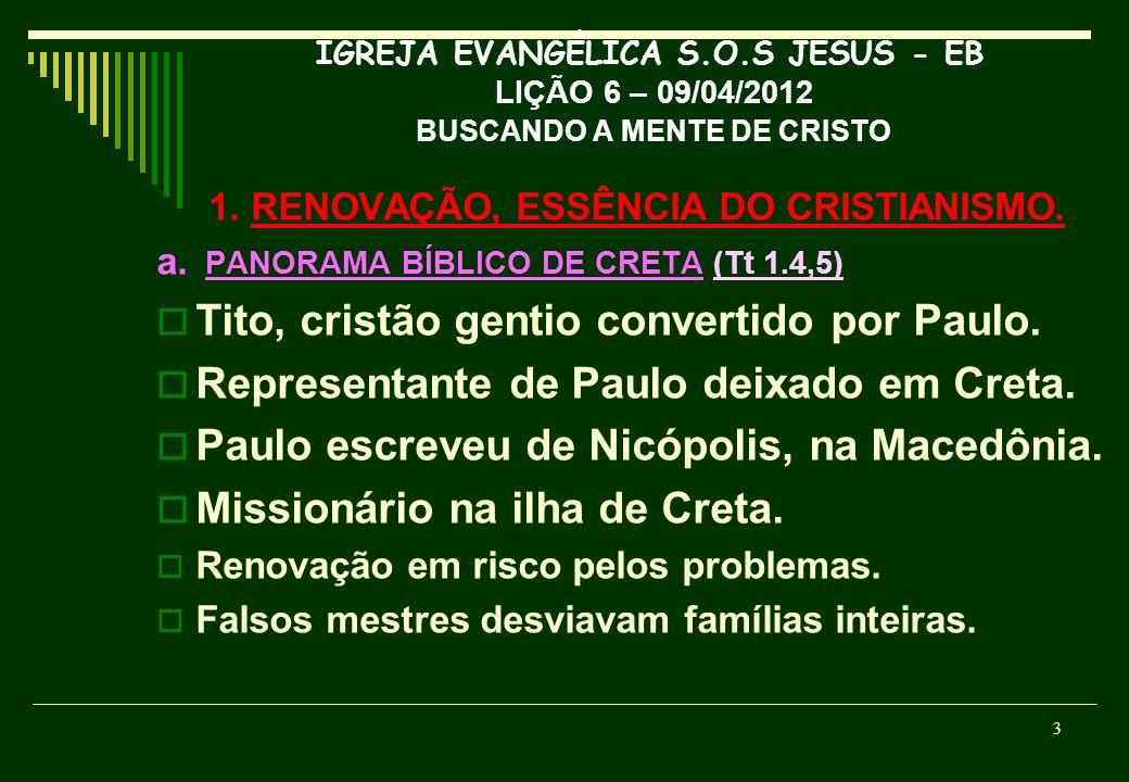 1. RENOVAÇÃO, ESSÊNCIA DO CRISTIANISMO.
