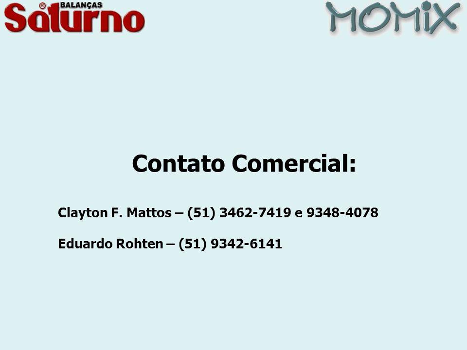 Contato Comercial: Clayton F. Mattos – (51) 3462-7419 e 9348-4078