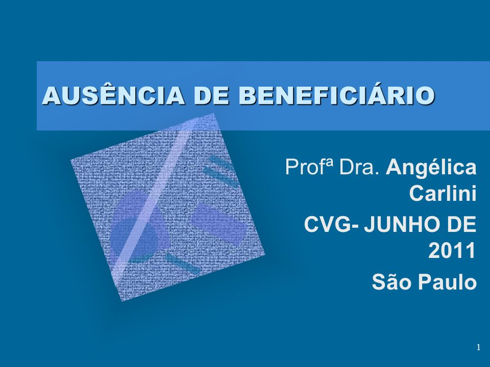 AUSÊNCIA DE BENEFICIÁRIO
