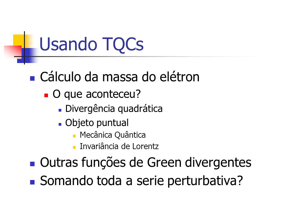 Usando TQCs Cálculo da massa do elétron