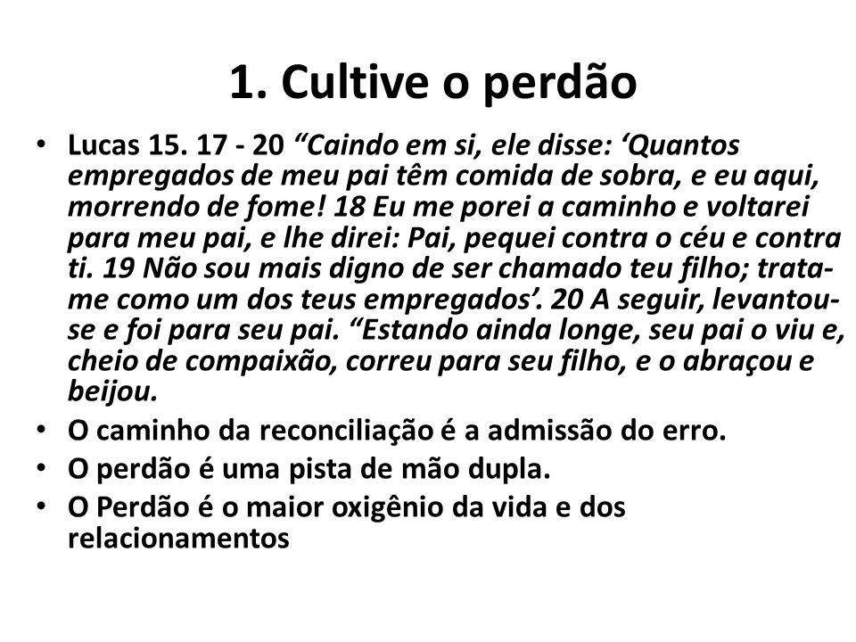 1. Cultive o perdão