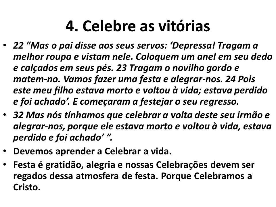 4. Celebre as vitórias
